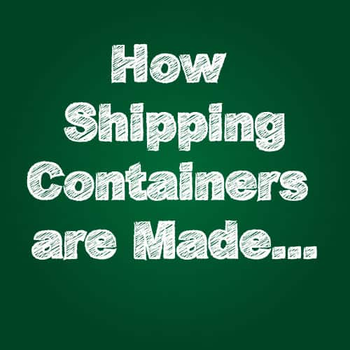 How shipping containers are made feature
