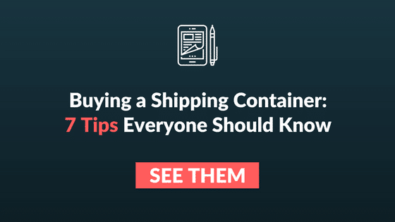 How to buy a shipping container - 7 tips everyone should know